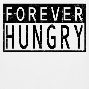 FOREVER HUNGRY - Men's Premium Tank