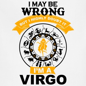 I May Be Wrong I'm A Virgo T-Shirts - Adjustable Apron
