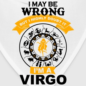I May Be Wrong I'm A Virgo T-Shirts - Bandana