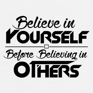 Believe in Yourself, Before Believing in others - Men's Premium T-Shirt