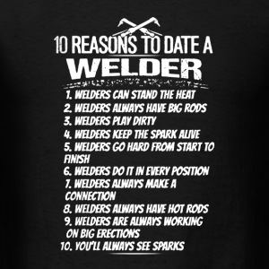 10 Reasons To Date Welder - Men's T-Shirt