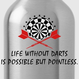 life without darts is possible but pointless T-Shirts - Water Bottle