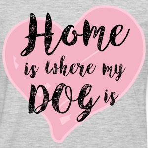 Home is Where My Dog Is T-Shirts - Men's Premium Long Sleeve T-Shirt