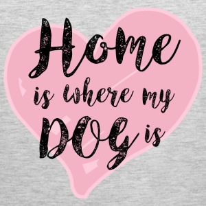 Home is Where My Dog Is T-Shirts - Men's Premium Tank