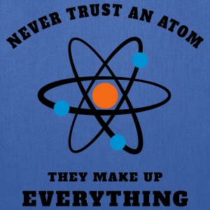 Never trust an Atom T-Shirts - Tote Bag