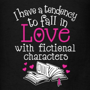 Fall In Love With Fictional Characters - Men's T-Shirt