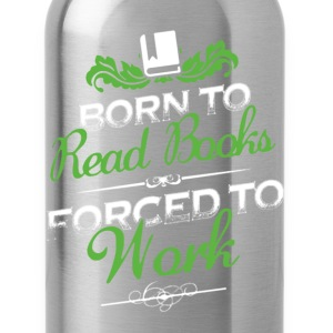 Born To Read Book Shirt - Water Bottle