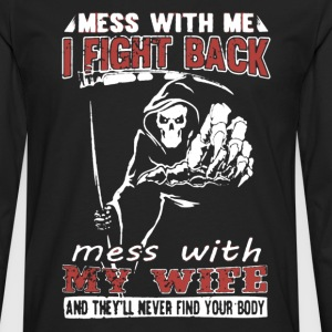 Mess With My Wife - Men's Premium Long Sleeve T-Shirt