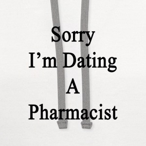 sorry_im_dating_a_pharmacist T-Shirts - Contrast Hoodie
