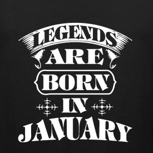 Legend Are Born In January - Men's Premium Tank