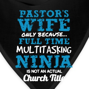 Pastor's Wife Shirt - Bandana
