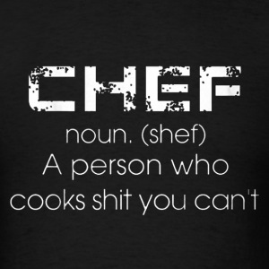 Chef Shirt - Men's T-Shirt