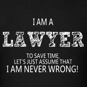 I Am A Lawyer Shirt - Men's T-Shirt