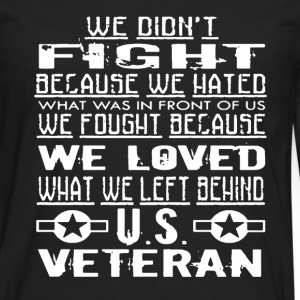 We Loved US Veteran Shirt - Men's Premium Long Sleeve T-Shirt