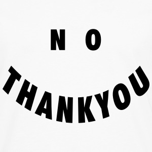 No thank you T-Shirts - Men's Premium Long Sleeve T-Shirt