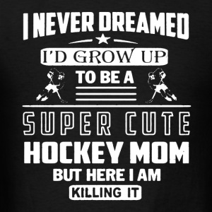 Hockey Mom Shirt - Men's T-Shirt