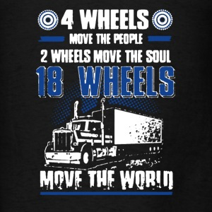 Truckers 18 Wheels Move The World - Men's T-Shirt