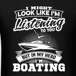 In My Head I'm Boating Shirt - Men's T-Shirt
