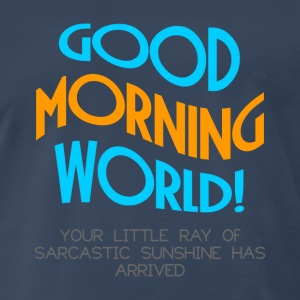 GOOD MORNING WORLD Sportswear - Men's Premium T-Shirt