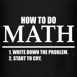 HOW TO DO MATH Hoodies - Men's T-Shirt