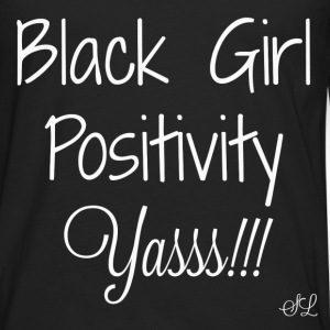 Black Girl Positivity Tee T-Shirts - Men's Premium Long Sleeve T-Shirt