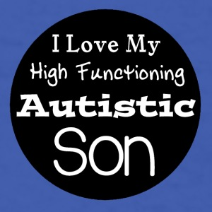 I Love High Functioning Autistic Son Coffee Mug - Men's T-Shirt