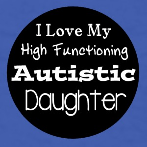 I Love High Functioning Autistic Daughter Mug - Men's T-Shirt