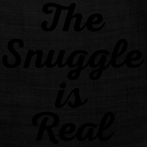 Snuggle Is Real Funny Quote T-Shirts - Bandana