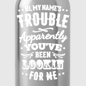 My Name Is Trouble - Water Bottle