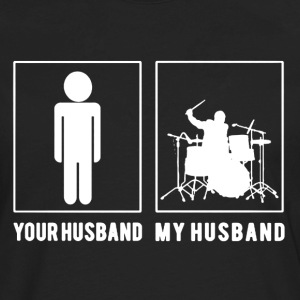 My Drummer Husband Shirt - Men's Premium Long Sleeve T-Shirt