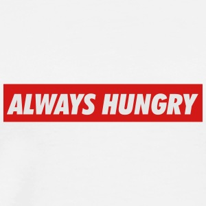 Always hungry Baby Bodysuits - Men's Premium T-Shirt