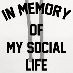 In memory of  my social life T-Shirts - Contrast Hoodie