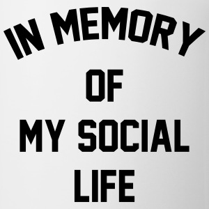 In memory of  my social life T-Shirts - Coffee/Tea Mug