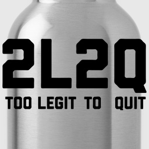 Too Legit Too Quit T-Shirts - Water Bottle