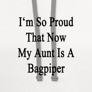im_so_proud_that_now_my_aunt_is_a_bagpip T-Shirts - Contrast Hoodie