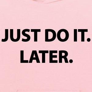 Just Do It Later - Women's Tee - Kids' Hoodie