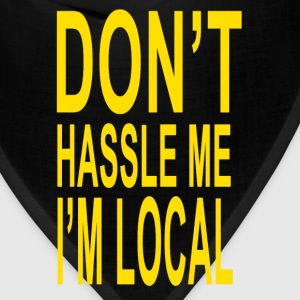 What About Bob Quote - Don't Hassle Me I'm Local - Bandana