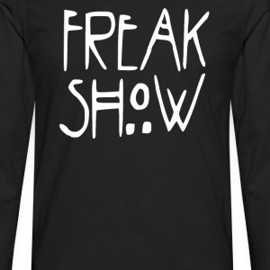 Freak Show T-Shirts - Men's Premium Long Sleeve T-Shirt