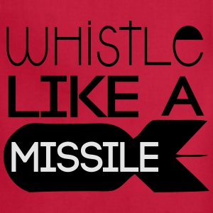 Whistle like a Missile T-Shirts - Adjustable Apron