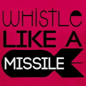 Whistle like a Missile T-Shirts - Women's Premium Long Sleeve T-Shirt