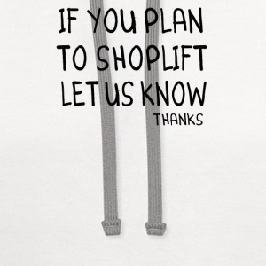 Clerks Quote - If You Plan To Shoplift Let Us Know - Contrast Hoodie