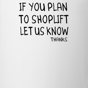Clerks Quote - If You Plan To Shoplift Let Us Know - Coffee/Tea Mug
