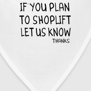 Clerks Quote - If You Plan To Shoplift Let Us Know - Bandana