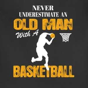 Never Underestimate An Old Man With A Basketball T-Shirts - Adjustable Apron