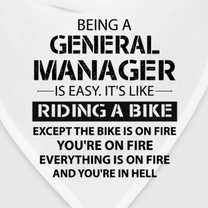 Being A General Manager T-Shirts - Bandana