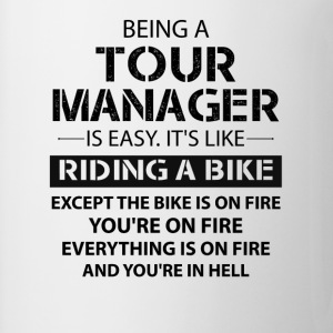 Being A Tour Manager Like The Bike Is On Fire T-Shirts - Coffee/Tea Mug