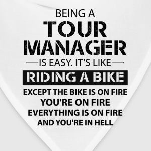 Being A Tour Manager Like The Bike Is On Fire T-Shirts - Bandana