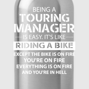 Being A Touring Manager Like The Bike Is On Fire T-Shirts - Water Bottle