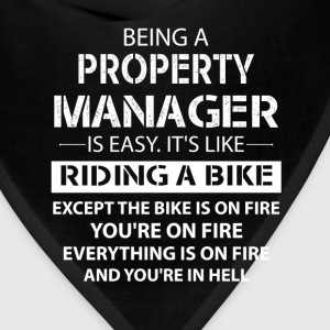 Being A Property Manager... T-Shirts - Bandana