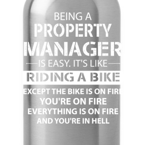Being A Property Manager... T-Shirts - Water Bottle